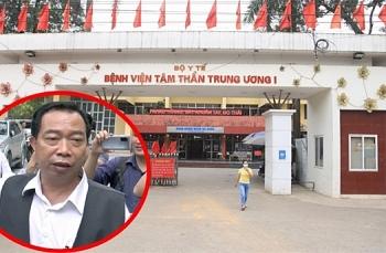 Giám đốc Bệnh viện Tâm thần Trung ương 1 được quay lại điều hành có thoả đáng?