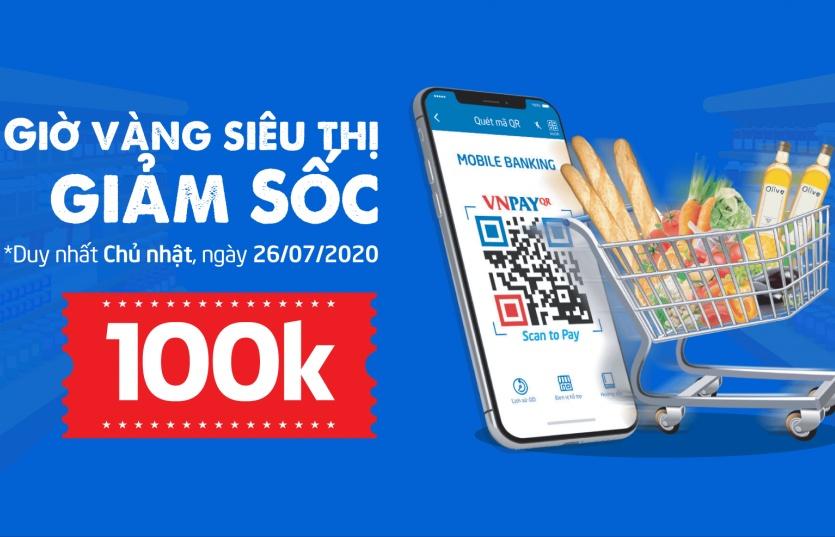"""VNPAY phối hợp cùng 3 hệ thống siêu thị BigC, AEON, Lotte Mart triển khai chương trình khuyến mại """"Giờ vàng siêu thị - Giảm sốc 100k"""""""